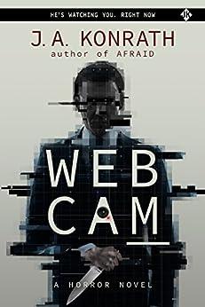 WEBCAM (The Konrath Dark Thriller Collective Book 7) by [J.A. Konrath]