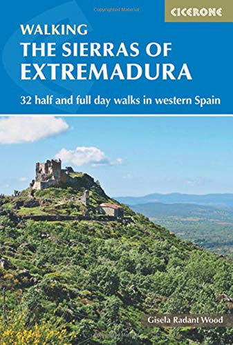 The Sierras of Extremadura: 32 half and full day walks in western Spain (International Walking)