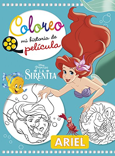 La Sirenita. Coloreo mi historia de película (Disney. Princesas)