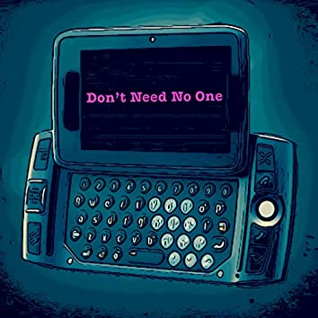 Don't Need No One
