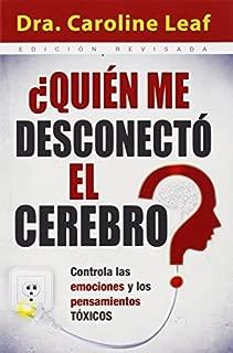 Quien Me Desconecto el Cerebro?( Controla las Emociones y los Pensamientos Toxicos = Who Switched Off My Brain?)[SPA-QUIEN ME DESCONECTO- REV/E][Spanish Edition][Paperback]