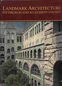 Landmark Architecture: Pittsburgh and Allegheny County 0916670090 Book Cover