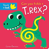 Can You Tickle a T. Rex? (Touch Feel & Tickle!)