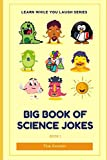 Big Book Of Science Jokes: Learn While You Laugh
