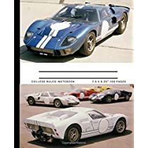 """College Ruled Notebook: Blank lined book for fans of the """"Ford vs Ferrari"""" movie (Ford GT40 Mk2 collection cover)"""