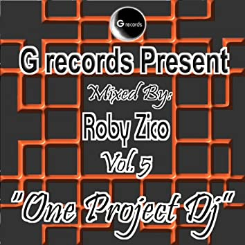 One Project Dj Mixed By Roby Zico, Vol. 5 (G Records Presents Roby Zico)