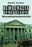Democracia vergonzante: Males y remedios para una democracia obsoleta