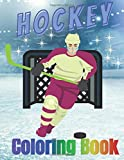 Hockey Coloring Book: Fun Hockey Coloring Book For Your Little Boys And Girls, Kids, Toddlers, Kindergartens