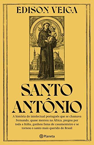 Santo Antônio: A história do intelectual português que se chamava Fernando, quase morreu na África, pregou por toda a Itália, ganhou fama de casamenteiro e se tornou o santo mais querido do Brasil