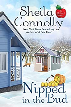 Nipped in the Bud (An Orchard Mystery Book 12) by [Sheila Connolly]