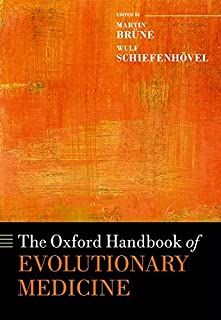 The Oxford Handbook of Evolutionary Medicine