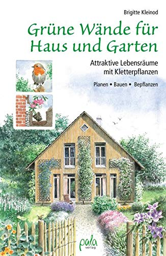 Grüne Wände für Haus und Garten:...