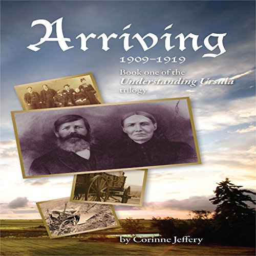 Arriving: 1909-1919 Audiobook By Corinne Jeffery cover art