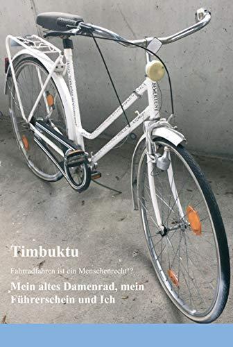 Mein altes Damenrad, mein Führerschein und Ich: Fahrradfahren ist ein Menschenrecht!?