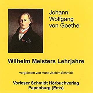 Wilhelm Meisters Lehrjahre                   Autor:                                                                                                                                 Johann Wolfgang von Goethe                               Sprecher:                                                                                                                                 Hans Jochim Schmidt                      Spieldauer: 26 Std. und 27 Min.     43 Bewertungen     Gesamt 3,8