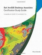 Esri ArcGIS Desktop Associate Certification Study Guide by Miriam Schmidts (2013-11-23)