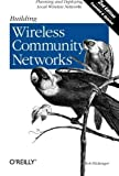 Building Wireless Community Networks, 2nd Edition 2nd edition by Flickenger, Rob (2003) Paperback