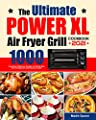 The Ultimate PowerXL Air Fryer Grill Cookbook: 1000 Days Easy & Delicious Recipes and 30-Day Meal Plan for Beginners and Advanced Users
