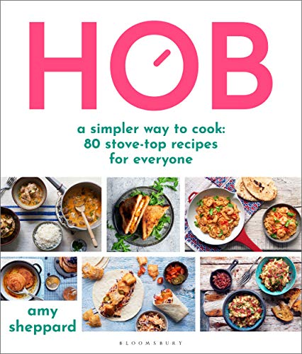 Hob: A simpler way to cook - 80 stove-top recipes for everyone