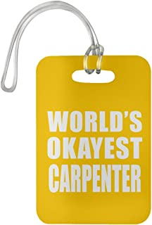 World's Okayest Carpenter - Luggage Tag Bag-gage Suitcase Tag Durable - Friend Colleague Retirement Graduation Athletic Gold Birthday Anniversary Christmas Thanksgiving