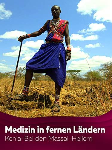 Medizin in fernen Ländern - Kenia - Bei den Massai-Heilern
