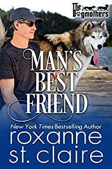 Man's Best Friend (The Dogmothers Book 6) by [Roxanne St. Claire]