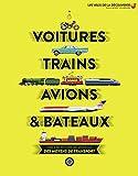 VOITURES, TRAINS, AVIONS ET BATEAUX - Les Yeux de la Découverte - 9 ans et +