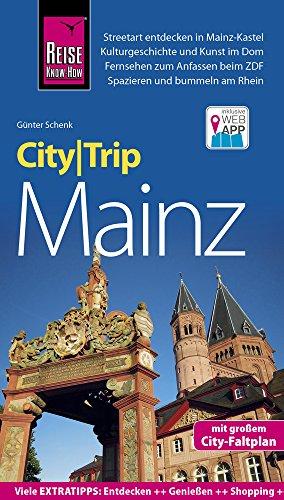 Reise Know-How CityTrip Mainz: Reiseführer mit Stadtplan und kostenloser Web-App