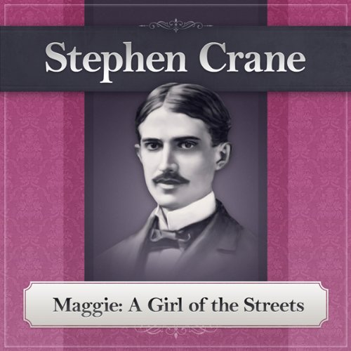 Maggie: A Girl of the Streets audiobook cover art