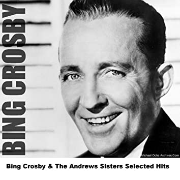 Bing Crosby & The Andrews Sisters Selected Hits