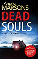 Dead Souls: A gripping serial killer thriller with a shocking twist (Detective Kim Stone)