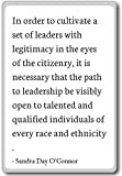 In order to cultivate a set of leaders ... - Sandra Day O'Connor quotes fridge magnet, White