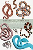 The Book of Snakes: A life-size guide to six hundred species from around the world (English Edition)