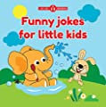 Funny Jokes For Little Kids. Perfect For The Little Budding Comedian.: A Fun And Colorful Book For Children.