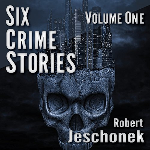 Six Crime Stories, Volume One audiobook cover art