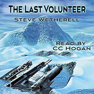 The Last Volunteer     The Doomsayer Journeys, Book 1              By:                                                                                                                                 Steve Wetherell                               Narrated by:                                                                                                                                 C. C. Hogan                      Length: 7 hrs and 13 mins     1 rating     Overall 5.0