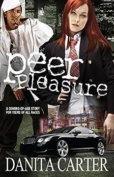 Peer Pleasure: A Novel by [Danita Carter]