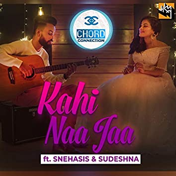 Kahi Naa Jaa (feat. Snehasis & Sudeshna)