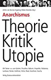 Anarchismus - Theorie, Kritik, Utopie: Mit Texten u.a. von Godwin, Proudhon, Bakunin, Kropotkin, Malatesta, Landauer, Rocker, Goldman, Voline, Read, Goodman, Souchy - Achim von Borries