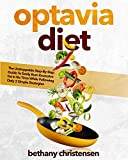 Optavia diet: The Unstoppable Step-By-Step Guide To Easily B