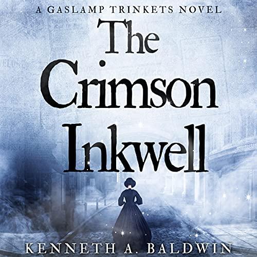 The Crimson Inkwell: A Gaslamp Trinkets Novel cover art