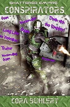 Conspirators (Shattered Empire Book 1) (English Edition) por [Cora Buhlert]