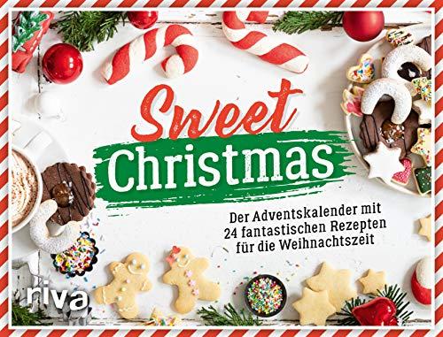 Sweet Christmas: Der Adventskalender mit 24 fantastischen Rezepten für die Weihnachtszeit. Mit Seiten zum Auftrennen