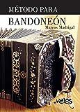 MÉTODO PARA BANDONEÓN: con ejercicios claros y prácticos. (Bandoneon - como tocar nº 1)