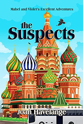 The Suspects (Mabel and Violet's Excellent Adventures Book 4) by [Joan Havelange]