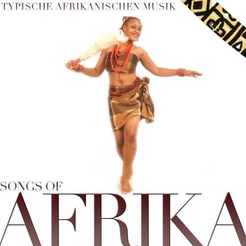 Songs of Afrika. Typische Afrikanischen Musik