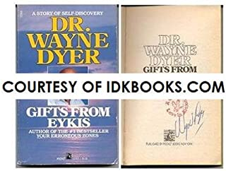 **AUTOGRAPHED WAYNE DYER - Gifts From Eykis: A Story of Self-Discovery, SIGNED by Dr. Wayne Dyer *PLUS FREE GIFT: RARE, UNREAD, MINT-CONDITION: Your Erroneous Zones, by Dr. Wayne W. Dyer (see images inside)