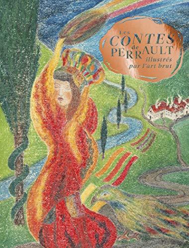 Les Contes de Perrault illustrés par l'art brut
