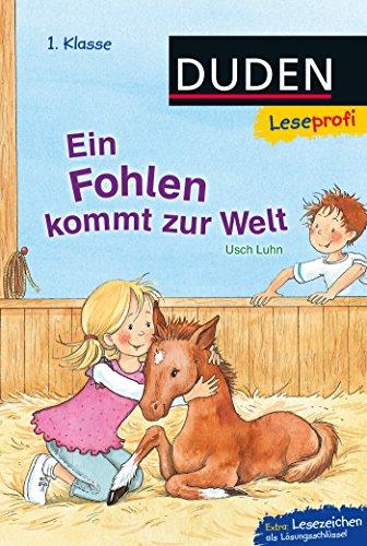 Duden Leseprofi – Ein Fohlen kommt zur Welt, 1. Klasse (Leseprofi 1. Klasse)