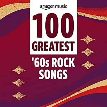 100 Greatest '60s Rock Songs